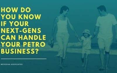 How Do You Know If Your Next-Gens Can Handle Your Petro Business?